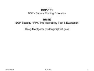 BGP-SRx  BGP - Secure Routing Extension BRITE