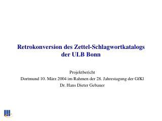 Retrokonversion des Zettel-Schlagwortkatalogs  der ULB Bonn