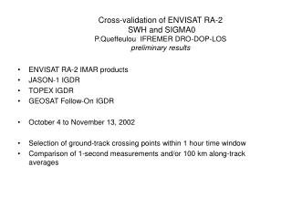 ENVISAT RA-2 IMAR products JASON-1 IGDR TOPEX IGDR GEOSAT Follow-On IGDR