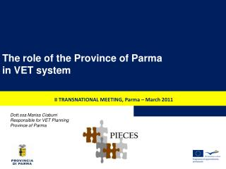 Dott.ssa Marisa Ciaburri Responsible for VET Planning Province of Parma