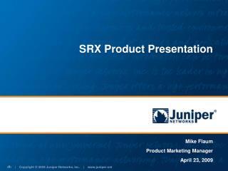 SRX Product Presentation
