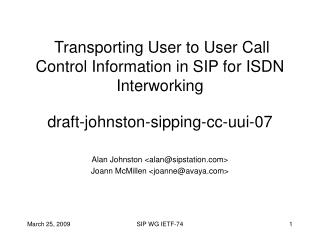 Alan Johnston <alan@sipstation> Joann McMillen <joanne@avaya>