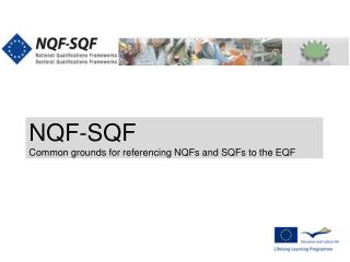 NQF-SQF Common grounds for referencing NQFs and SQFs to the EQF