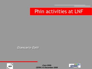 Phin activities at LNF