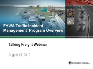 FHWA Traffic Incident Management  Program Overview