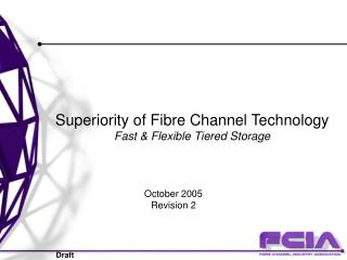 Superiority of Fibre Channel Technology Fast & Flexible Tiered Storage