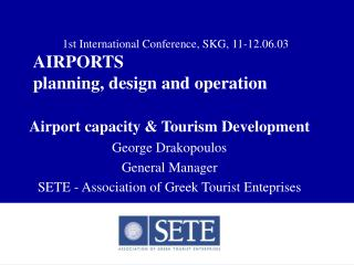 1st International Conference, SKG, 11-12.06.03 AIRPORTS planning, design and operation