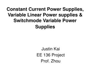 Justin Kai EE 136 Project Prof. Zhou