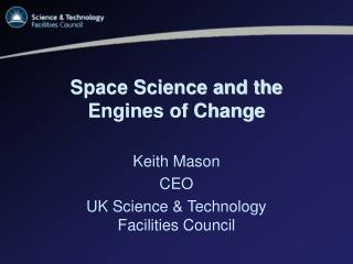 Space Science and the Engines of Change