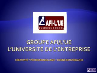 GROUPE AFI/L'UE L'UNIVERSITÉ DE L'ENTREPRISE