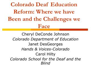 Colorado Deaf Education Reform: Where we have Been and the Challenges we Face