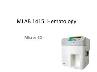 MLAB 1415: Hematology