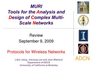 MURI  Tools for the  A nalysis and  D esign of  C omplex Multi-Scale  N etworks