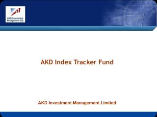 AKD Index Tracker Fund AKD Investment Management Limited