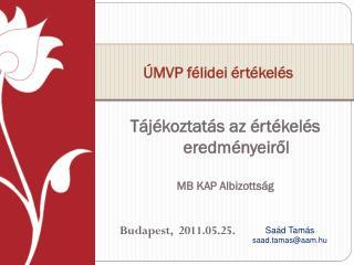 T�j�koztat�s az �rt�kel�s eredm�nyeir?l MB KAP Albizotts�g Budapest,  2011.05.25.