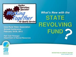 What�s New with the STATE REVOLVING FUND
