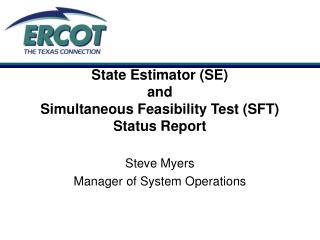 State Estimator (SE) and Simultaneous Feasibility Test (SFT) Status Report