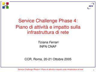 Service Challenge Phase 4: Piano di attività e impatto sulla infrastruttura di rete