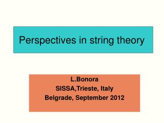 Perspectives in string theory ?