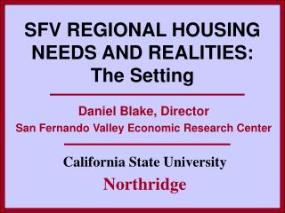 SFV REGIONAL HOUSING NEEDS AND REALITIES: The Setting