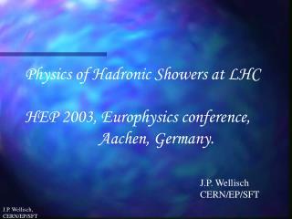 J.P. Wellisch CERN/EP/SFT
