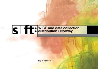 WISE and data collection/ distribution i Norway