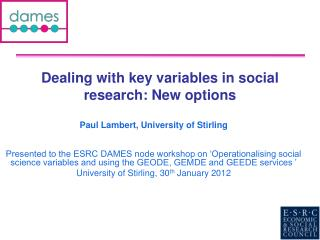Dealing with key variables in social research: New options