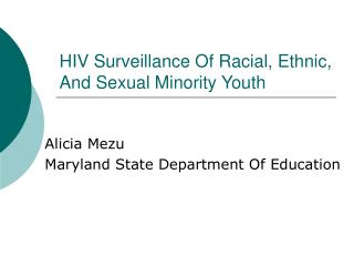 HIV Surveillance Of Racial, Ethnic, And Sexual Minority Youth