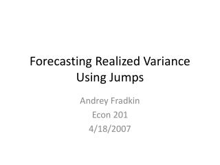 Forecasting Realized Variance Using Jumps
