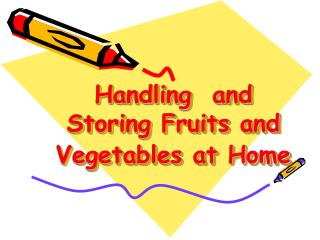 Handling  and  Storing Fruits and Vegetables at Home