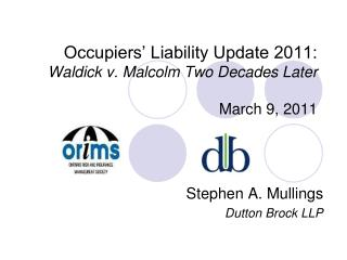 Occupiers' Liability Update 2011: Waldick v. Malcolm Two Decades Later March 9, 2011
