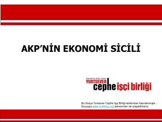 AKP'NİN EKONOMİ SİCİLİ