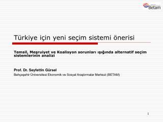 Türkiye için yeni seçim sistemi önerisi