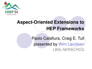 Aspect-Oriented Extensions to HEP Frameworks