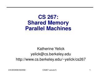 CS 267:  Shared Memory  Parallel Machines