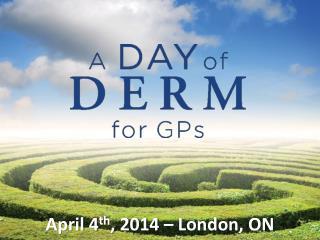 April 4 th , 2014 – London, ON