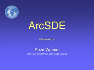 ArcSDE Presented by