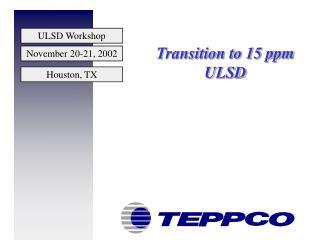 Transition to 15 ppm ULSD