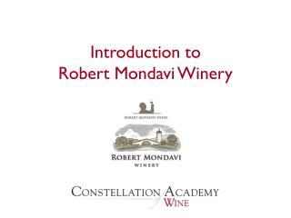 Introduction to Robert Mondavi Winery