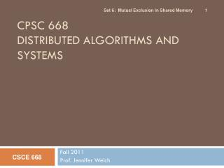 CPSC 668 DISTRIBUTED ALGORITHMS AND SYSTEMS