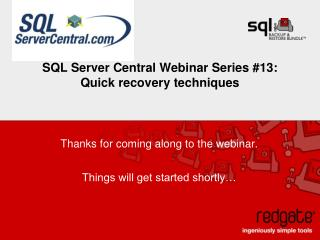 Thanks for coming along to the webinar.  Things will get started shortly…
