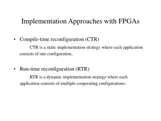 Implementation Approaches with FPGAs