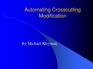 Automating Crosscutting Modification