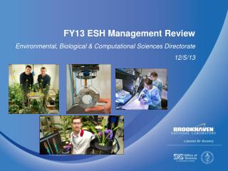 FY13 ESH Management Review Environmental, Biological & Computational Sciences Directorate 12/5/13
