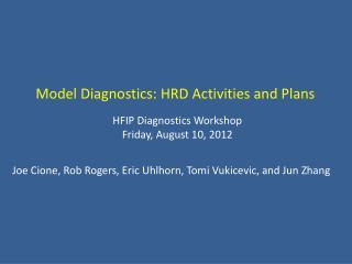 HFIP Diagnostics Workshop Friday, August 10, 2012