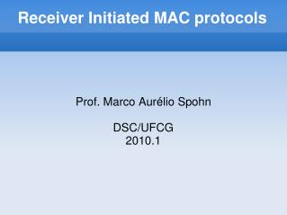 Receiver Initiated MAC protocols