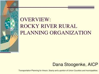 OVERVIEW: ROCKY RIVER RURAL PLANNING ORGANIZATION