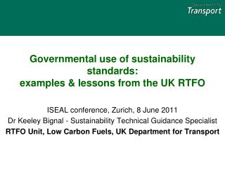 Governmental use of sustainability standards:  examples & lessons from the UK RTFO