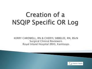 Creation of a NSQIP Specific OR Log