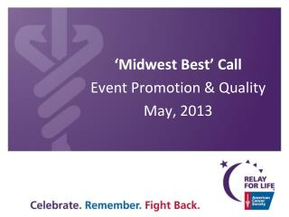 'Midwest Best' Call Event Promotion & Quality May, 2013